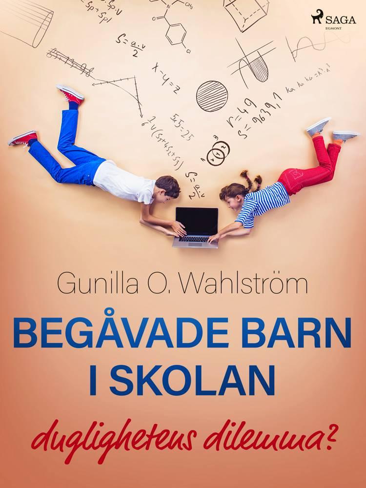 Begåvade barn i skolan: duglighetens dilemma? af Gunilla O. Wahlström