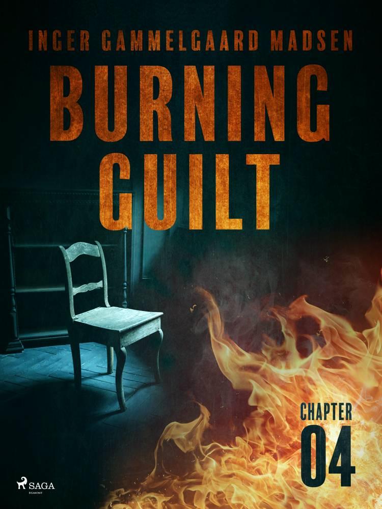 Burning Guilt - Chapter 4 af Inger Gammelgaard Madsen