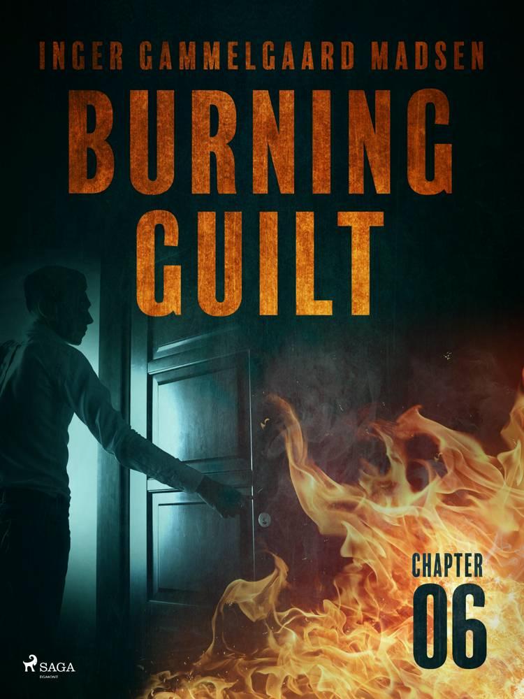 Burning Guilt - Chapter 6 af Inger Gammelgaard Madsen