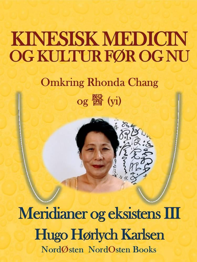 Kinesisk medicin og kultur før og nu af Hugo Hørlych Karlsen