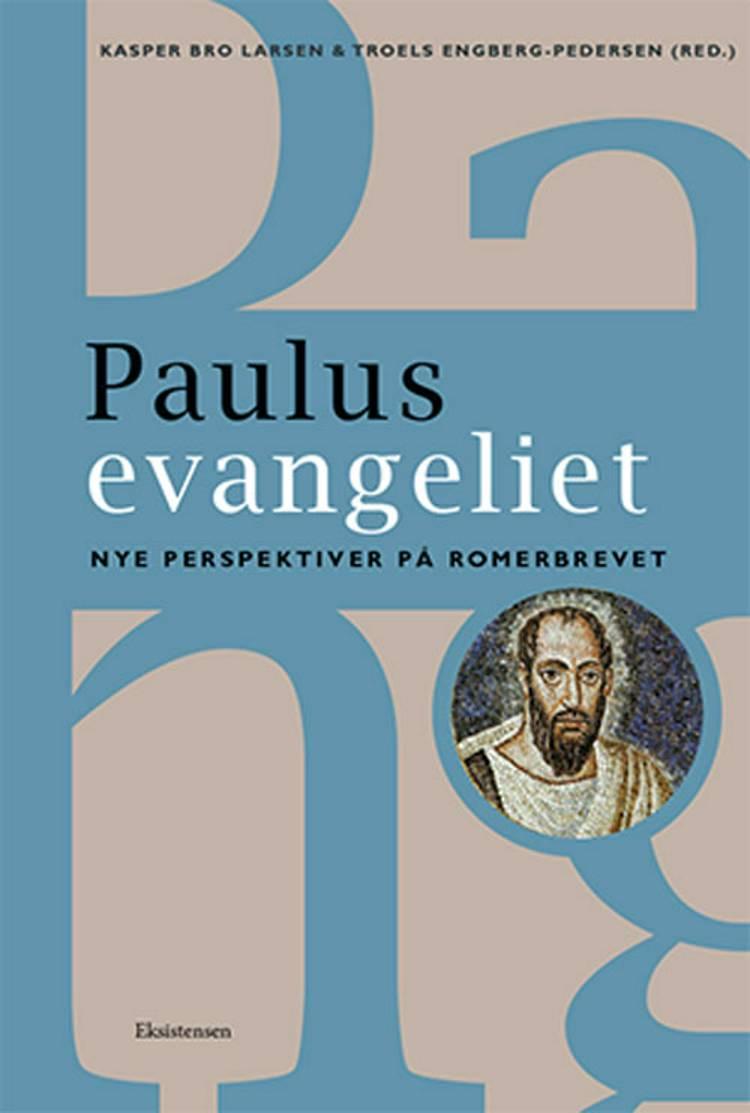 Paulusevangeliet af Troels Engberg-Pedersen og Kasper Bro Larsen