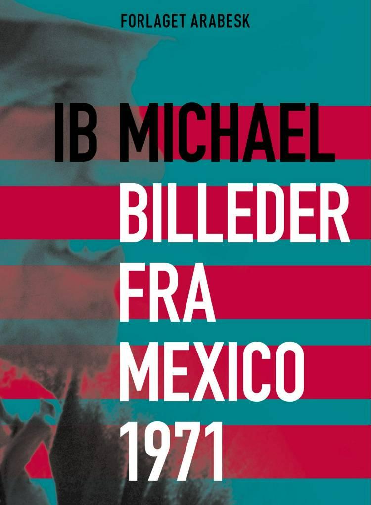 Digte fra Mexico 1971 & Billeder fra Mexico 1971 af Ib Michael