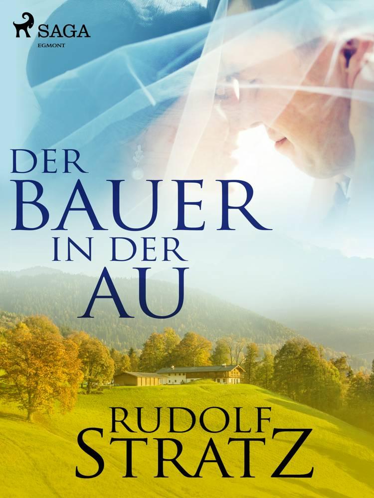 Der Bauer in der Au af Rudolf Stratz
