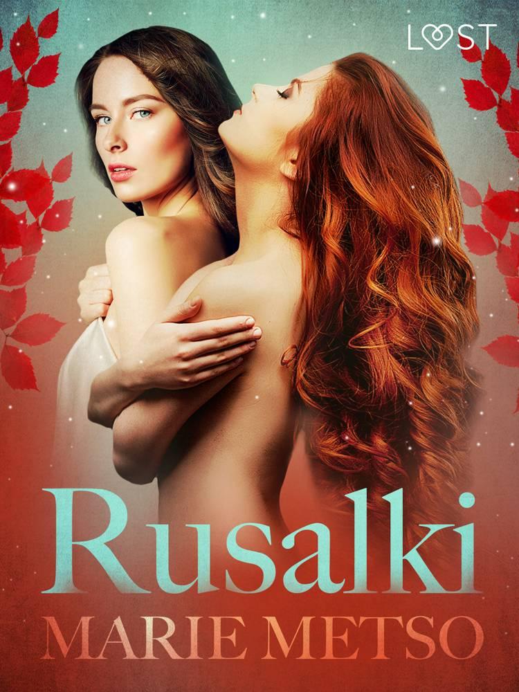 Rusalki - Erotic Short Story af Marie Metso