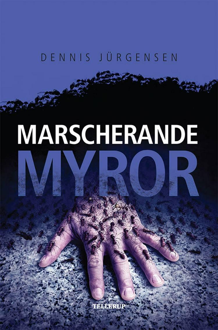En Roland Triel-krimi #4: Marscherande myror af Dennis Jürgensen