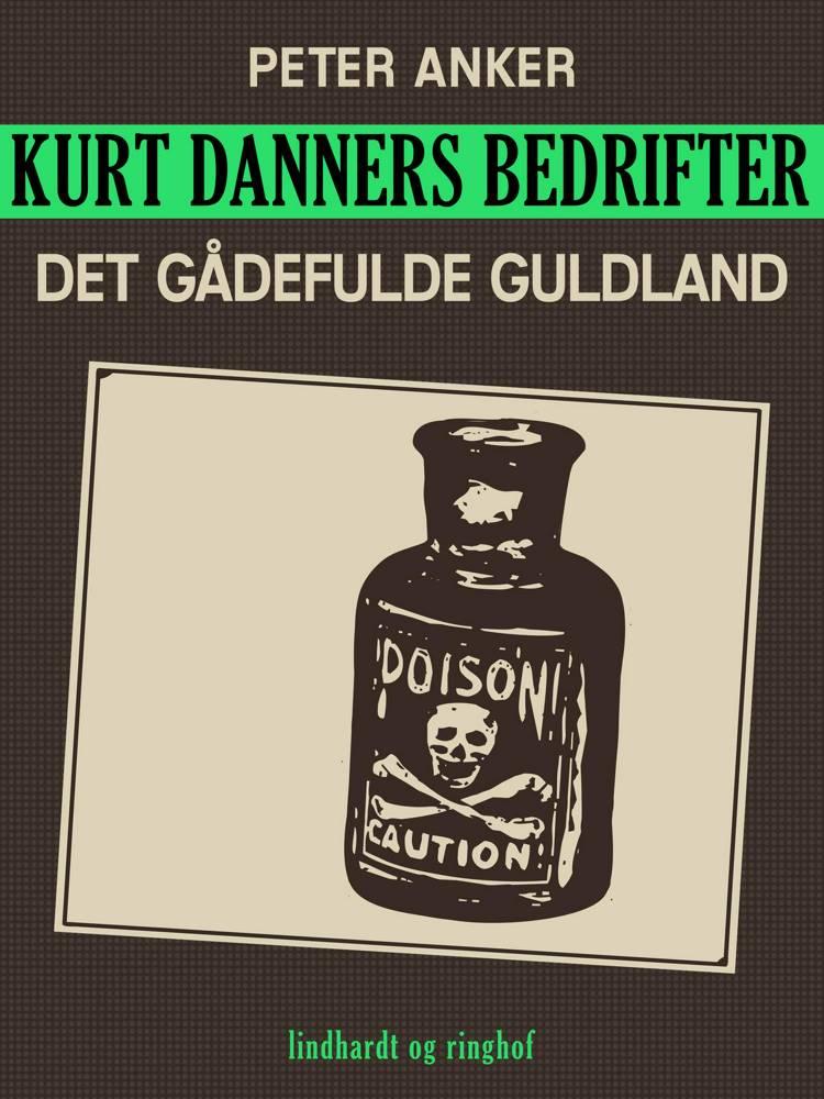 Kurt Danners bedrifter: Den gådefulde gift af Peter Anker