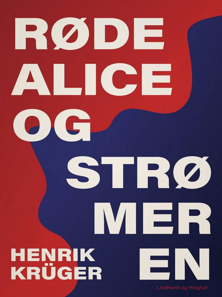 Røde Alice og Strømeren af Henrik Krüger
