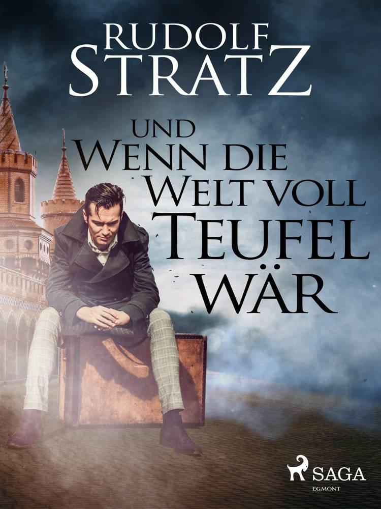 Und wenn die Welt voll Teufel wär af Rudolf Stratz