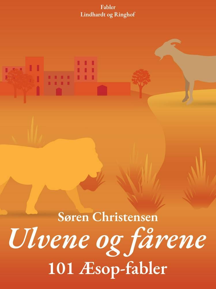 Ulvene og fårene: 101 Æsop-fabler af Søren Christensen