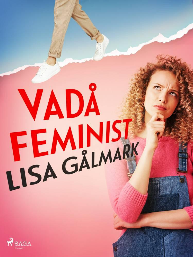 Vadå feminist af Lisa Gålmark
