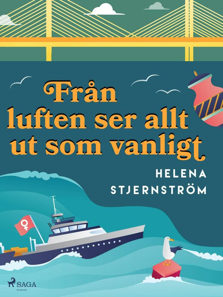 Från luften ser allt ut som vanligt af Helena Stjernström