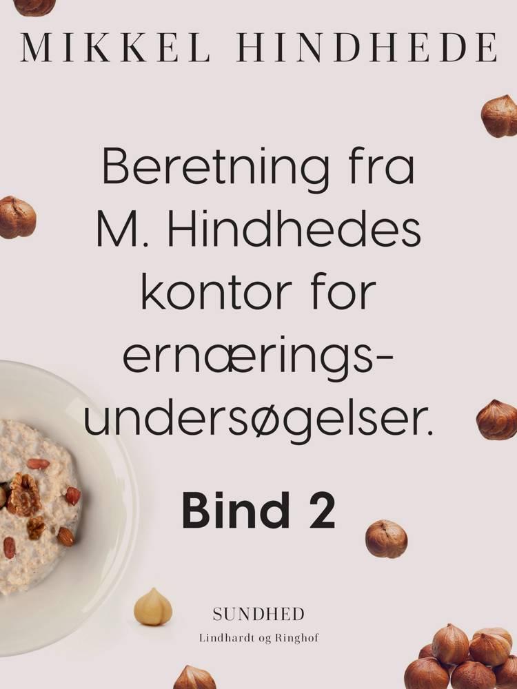 Beretning fra M. Hindhedes kontor for ernæringsundersøgelser. Bind 2 af Mikkel Hindhede