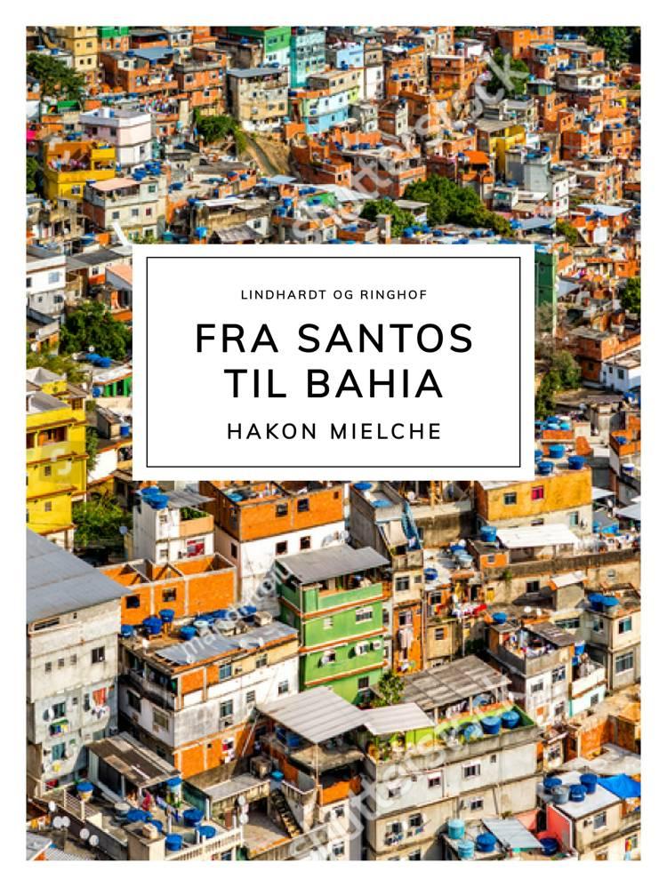 Fra Santos til Bahia af Hakon Mielche