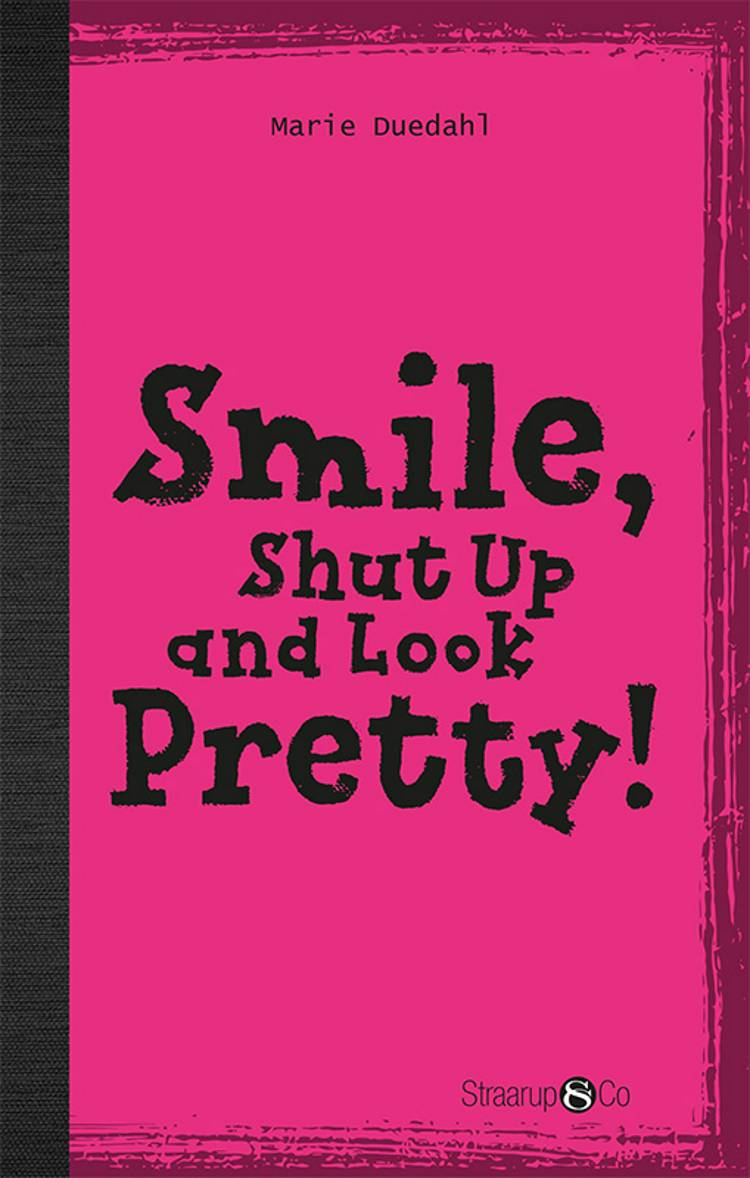 Smile, Shut up and Look pretty! (med gloser) af Marie Duedahl