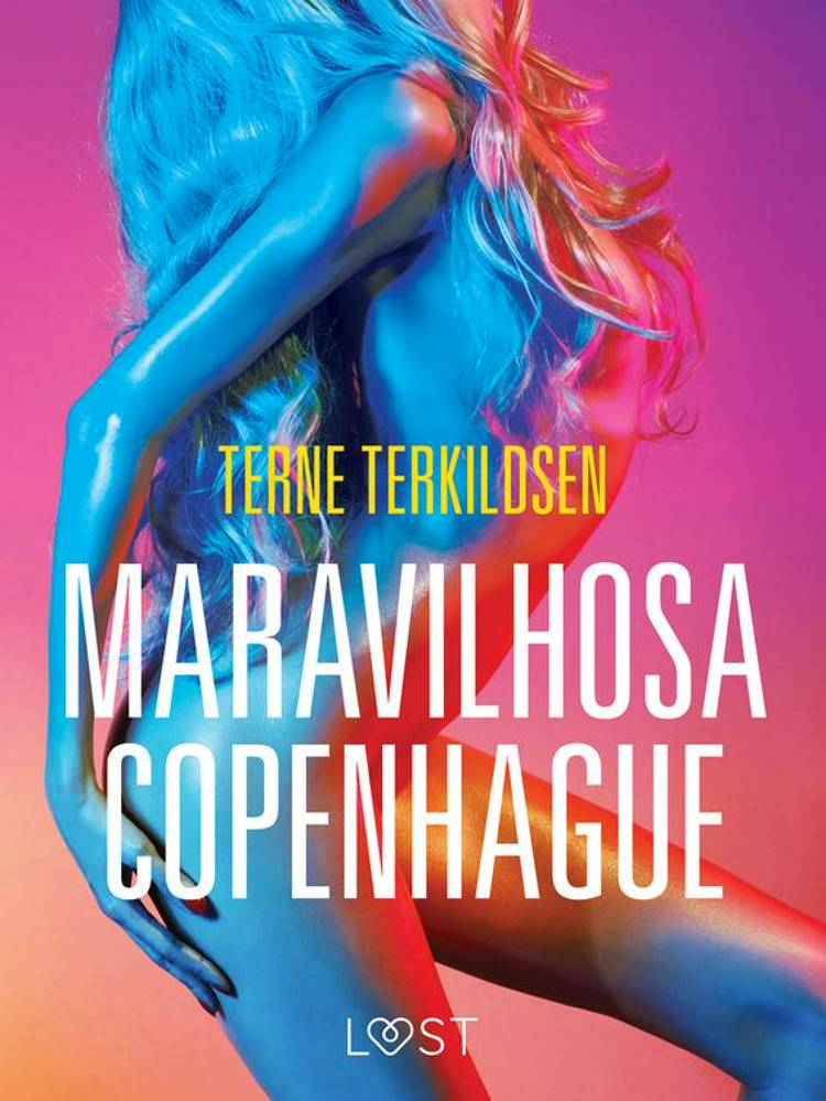 Maravilhosa Copenhague - Conto Erótico af Terne Terkildsen