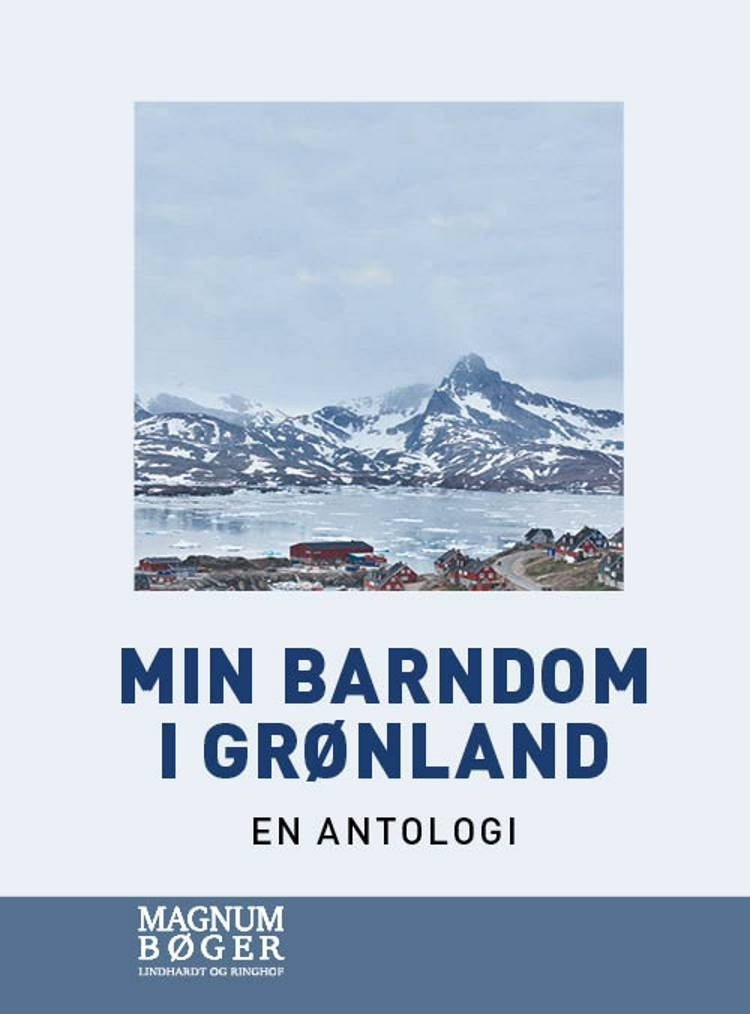 Min barndom i Grønland (Storskrift) af Flere forfattere