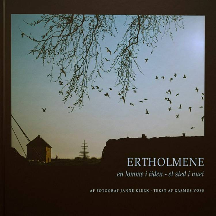 Ertholmene - en lomme i tiden, et sted i nuet af Janne Klerk og Rasmus Voss