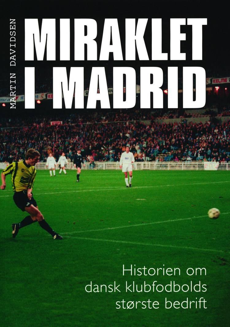 Miraklet i Madrid af Martin Davidsen