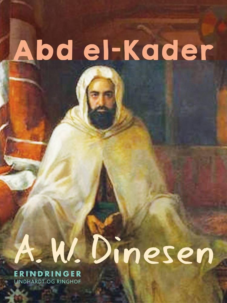 Abd el-Kader af A. W. Dinesen