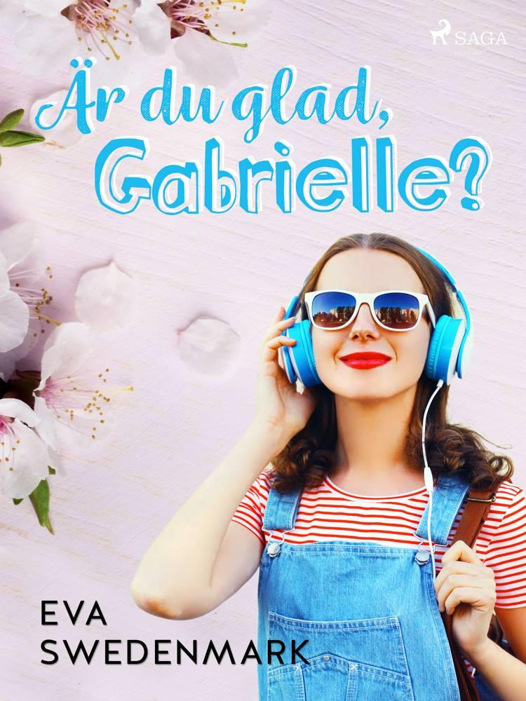 Är du glad, Gabrielle? af Eva Swedenmark