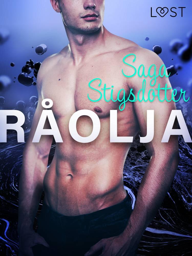 Råolja - erotisk novell af Saga Stigsdotter