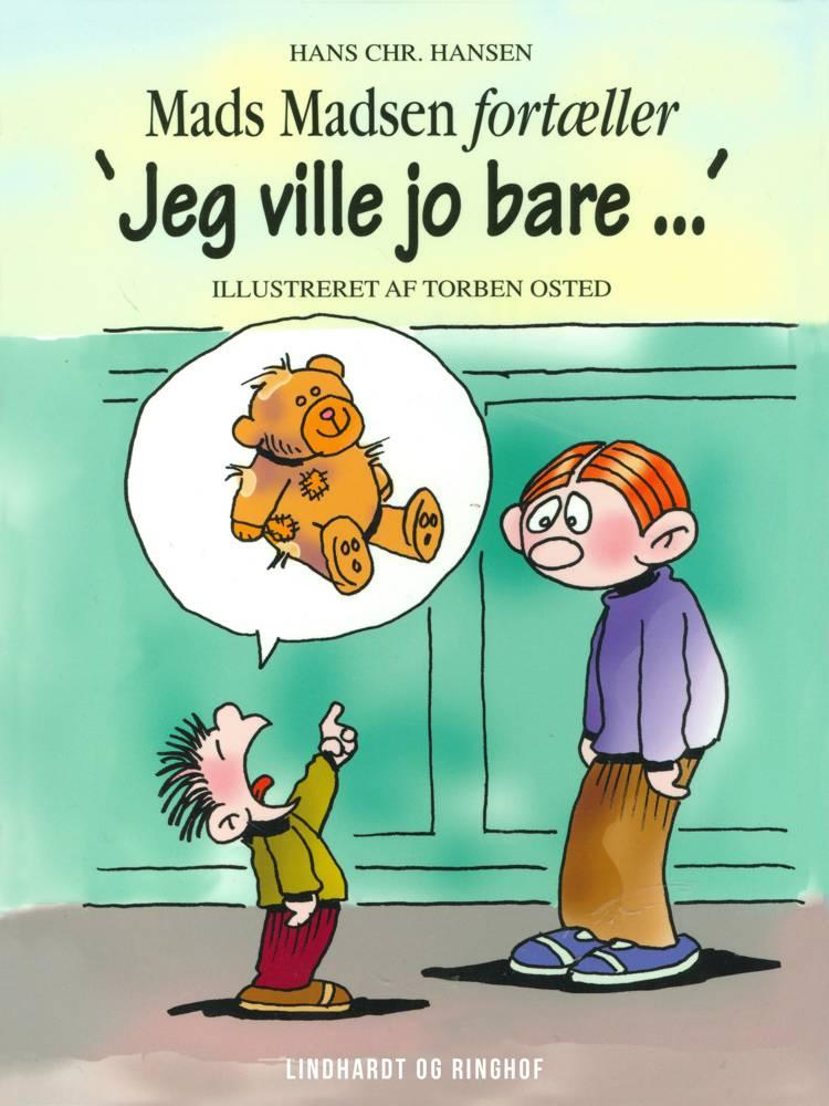 ''Jeg ville jo bare-'' af Hans Christian Hansen