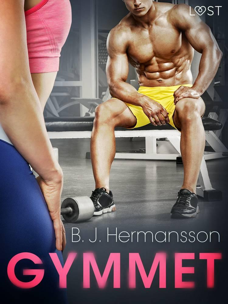 Gymmet - erotisk novell af B. J. Hermansson
