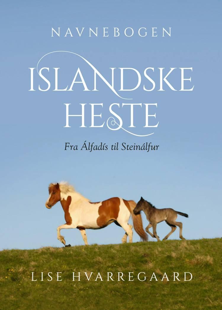 Navnebogen Islandske heste af Lise Hvarregaard