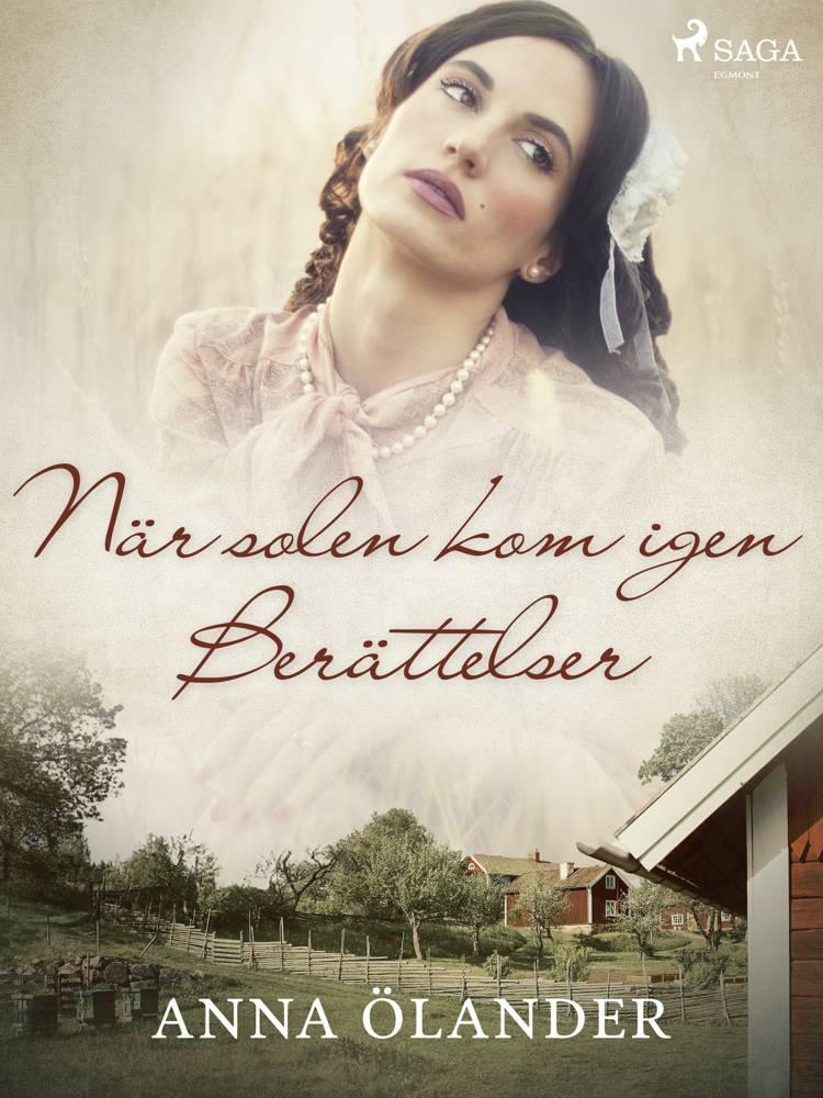 När solen kom igen: Berättelser af Anna Ölander