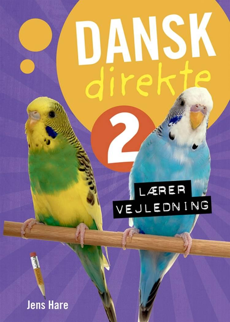 Dansk direkte 2 Lærervejledning af Jens Hare