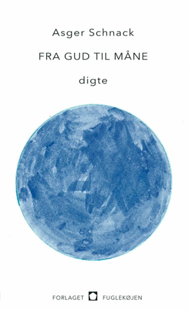 Fra gud til måne af Asger Schnack