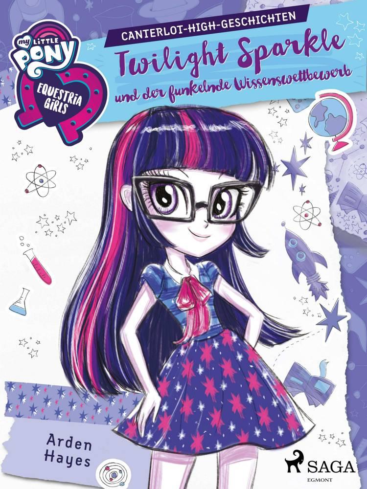 My Little Pony - Equestria Girls - Twilight Sparkle und der funkelnde Wissenswettbewerb af Arden Hayes