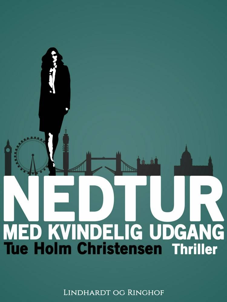 Nedtur med kvindelig udgang af Tue Holm Christensen
