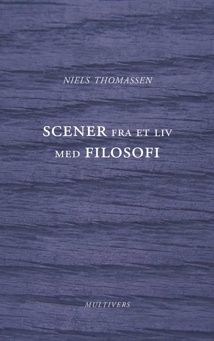 Scener fra et liv med filosofi af Niels Thomassen