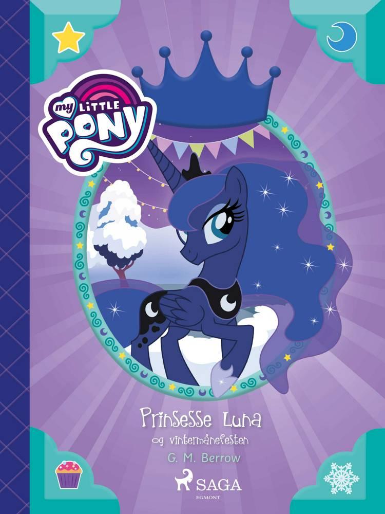 My Little Pony - Prinsesse Luna og Vintermånefesten af G. M. Berrow