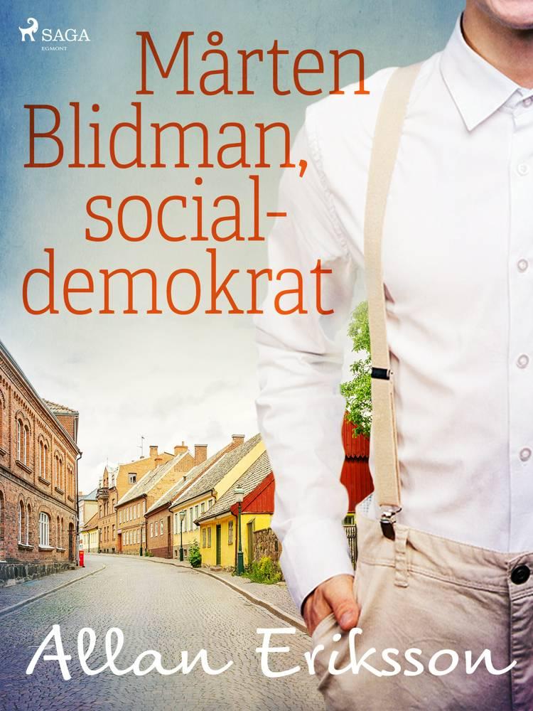 Mårten Blidman, socialdemokrat af Allan Eriksson