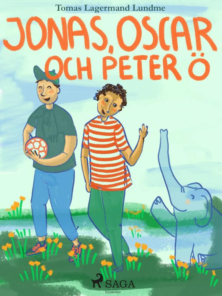 Jonas, Oscar och Peter Ö af Tomas Lagermand Lundme