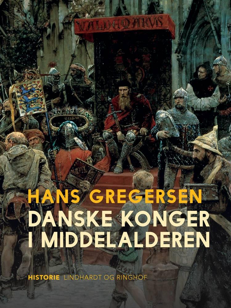 Danske konger i middelalderen af Hans Gregersen