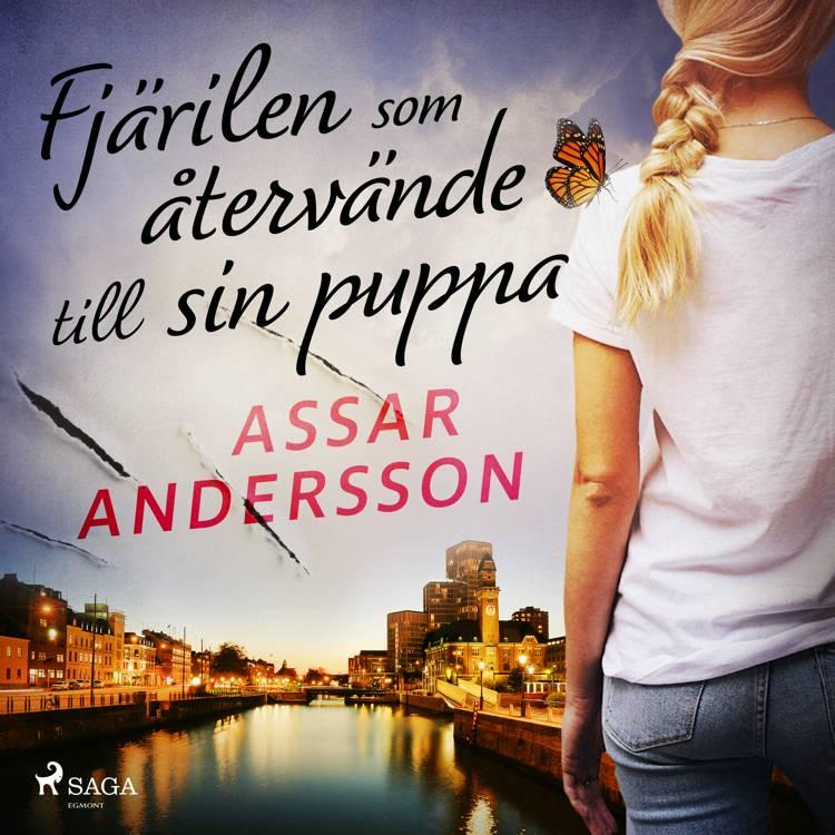 Fjärilen som återvände till sin puppa af Assar Andersson