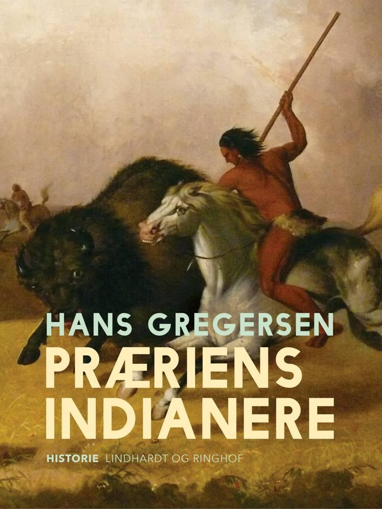 Præriens indianere af Hans Gregersen