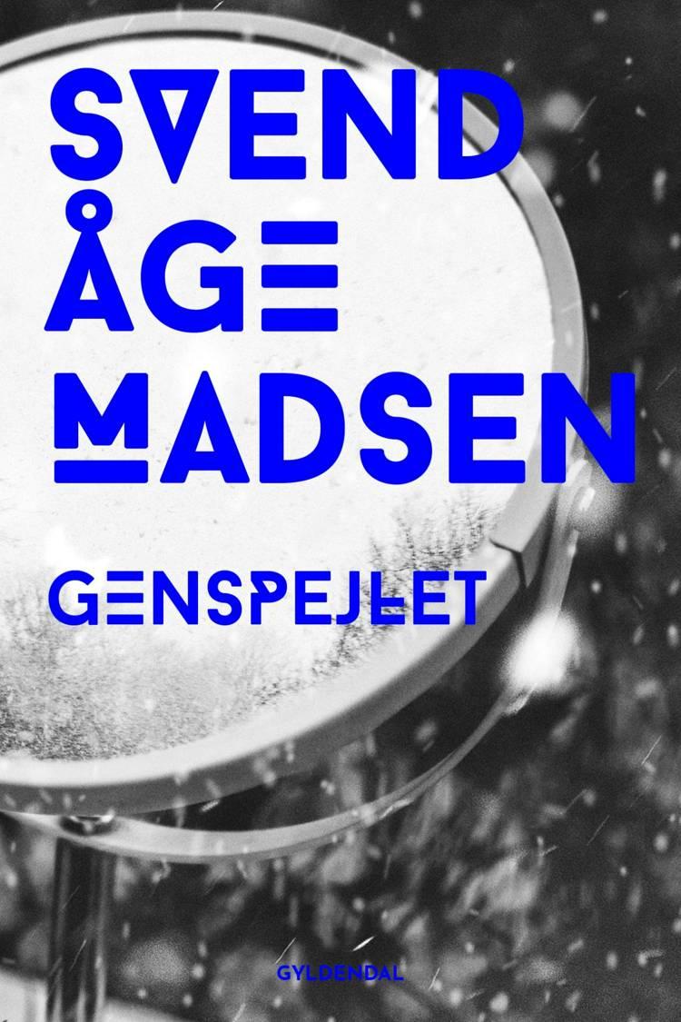 Genspejlet af Svend Åge Madsen