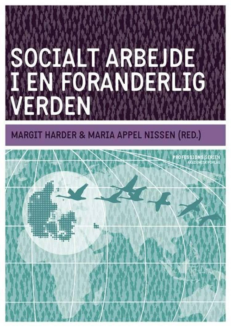 Socialt arbejde i en foranderlig verden af Margit Harder og Maria Appel Nissen