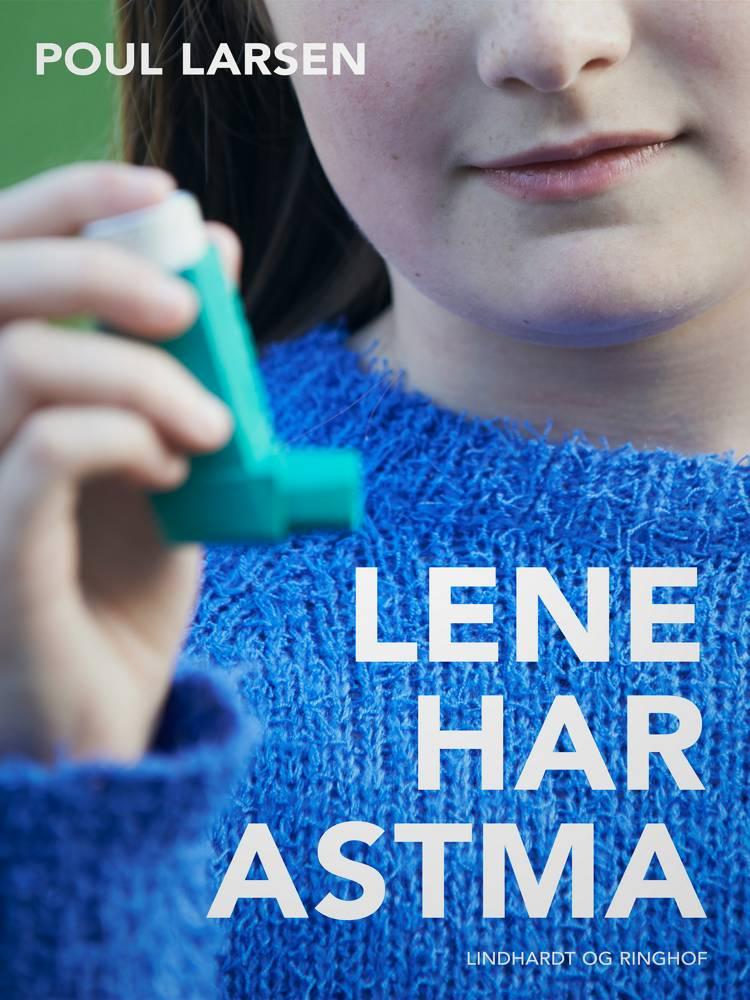 Lene har astma af Poul Larsen