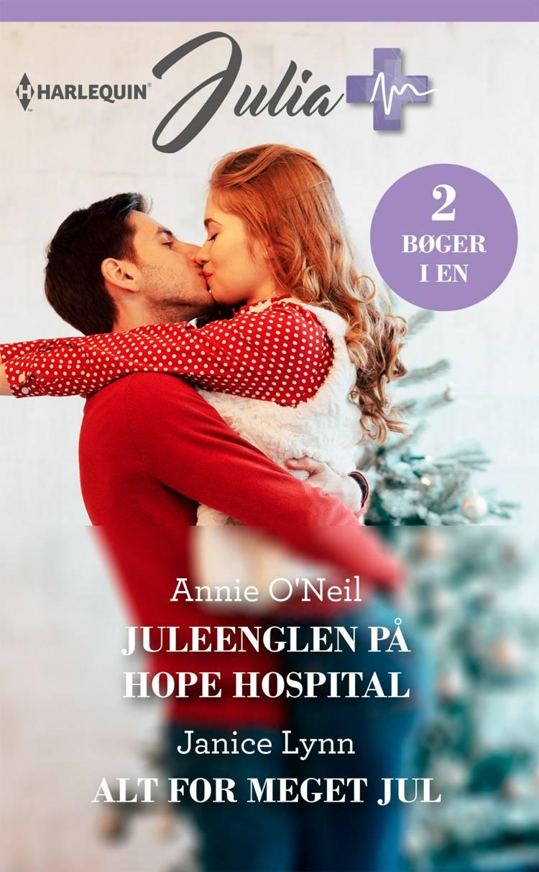 Juleenglen på Hope Hospital/Alt for meget jul af Janice Lynn og Annie O'Neil