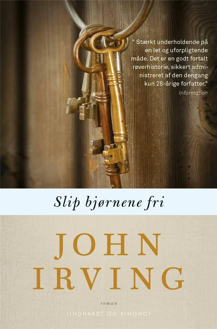 Slip bjørnene fri af John Irving