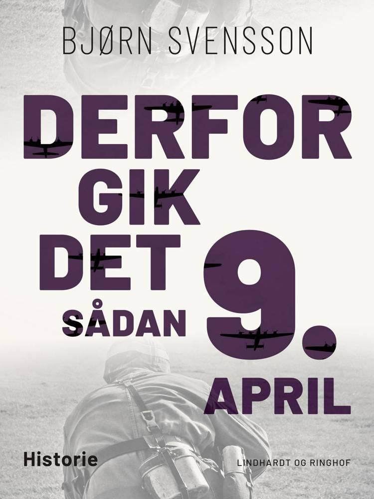 Derfor gik det sådan 9. april af Bjørn Svensson