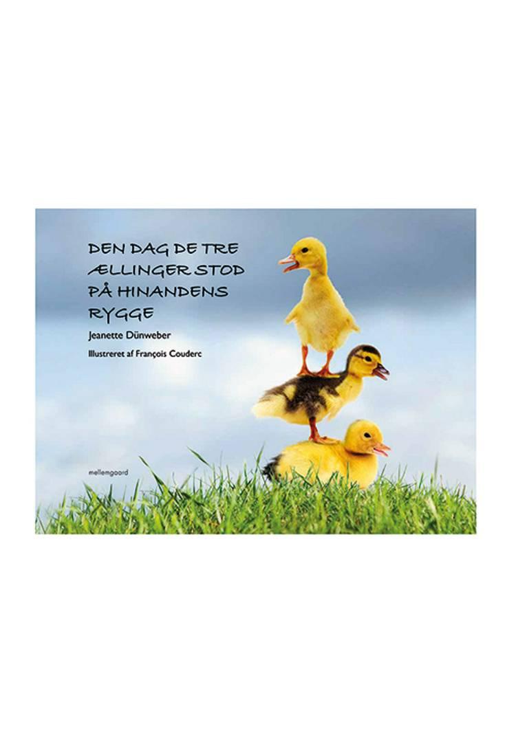 Den dag de tre ællinger stod på hinandens rygge af Jeanette Dünweber