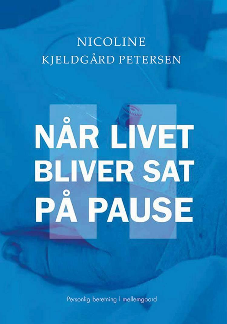 Når livet bliver sat på pause af Nicoline Kjeldgård Petersen