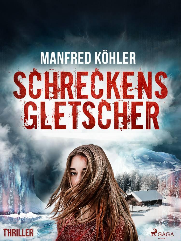 Schreckensgletscher - Thriller af Manfred Köhler