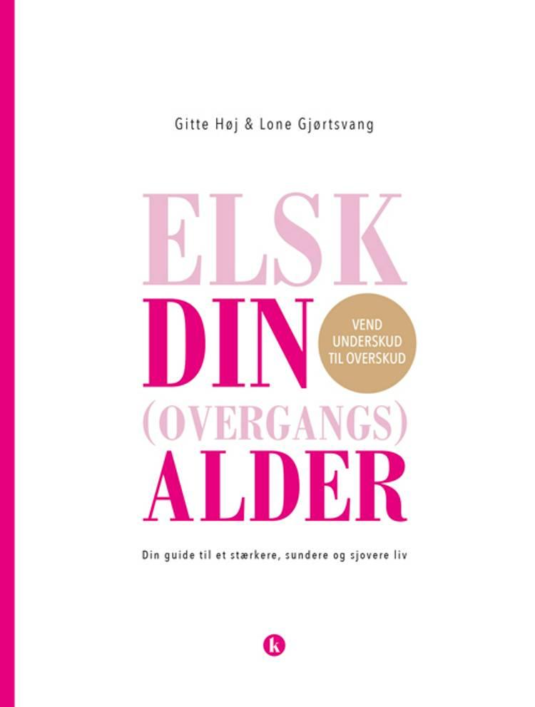 Elsk din (overgangs)alder af Gitte Høj og Lone Gjørtsvang